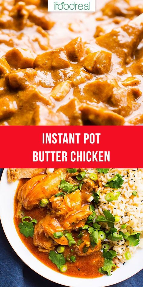Authentic Instant Pot Butter Chicken Video Ifoodreal Healthy Family Recipes Pot Recipes Healthy Healthy Family Meals Recipes