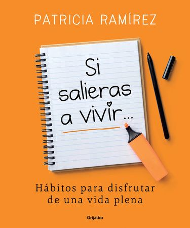 Si Salieras A Vivir If You Went Out And Lived By Patricia Ramirez 9788425356193 Penguinrandomhouse Com Books Free Books To Read Book Search Books