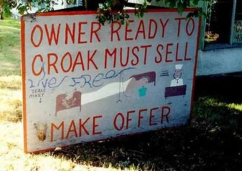 Is This The Funniest For Sale Sign Ever Owner Puts House On