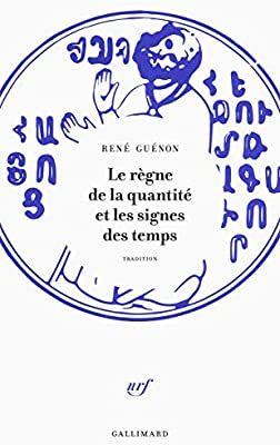 Amazon Fr Le Regne De La Quantite Et Les Signes Des Temps Guenon Rene Livres Signs Regne Pas Le Temps