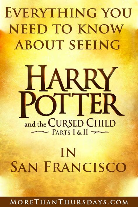 Everything You Need To Know Before You See Harry Potter In Sf Harry Potter Cursed Child Harry Potter Harry Potter Pin
