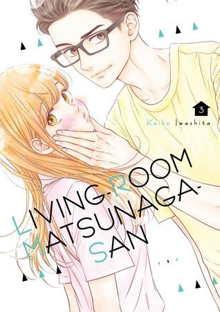 Living Room Matsunaga San 3 By Keiko Iwashita 9781632369673 Penguinrandomhouse Com Books In 2020 Romantic Manga San First Day Of Work