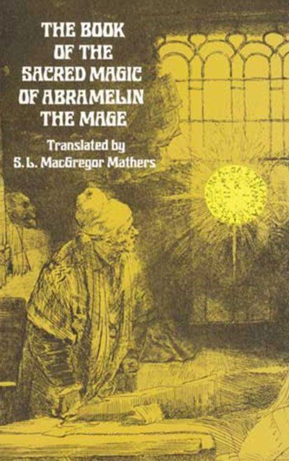 The Book of Abramelin the Mage, Esoteric Grimoire of
