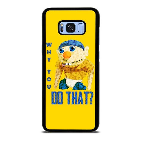 WHY YOU DO THAT SML JEFFY Samsung Galaxy S8 Plus Case Cover
