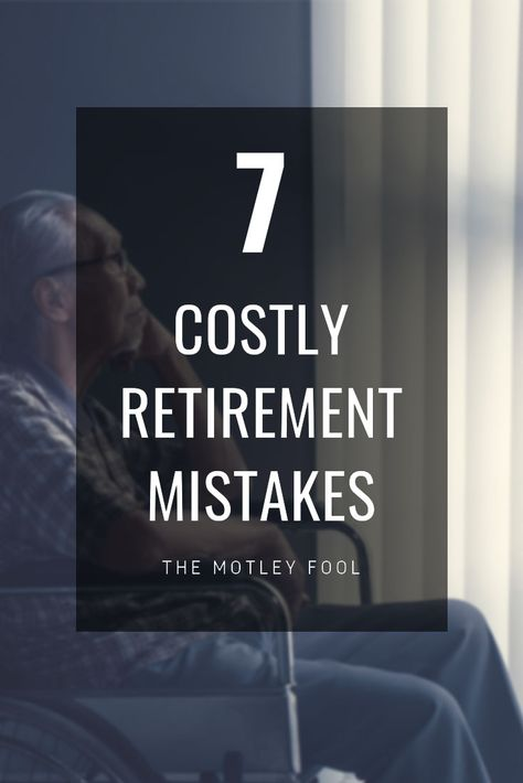 7 Retirement Mistakes to Avoid