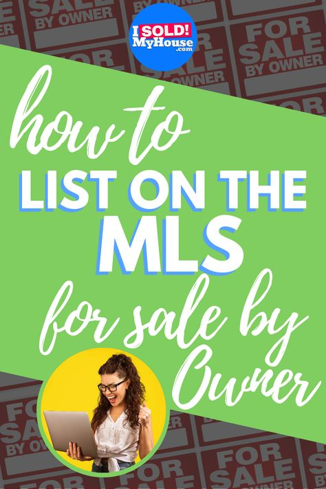 How To List On The MLS For Sale By Owner