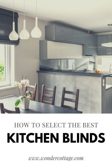 How To Choose The Best Kitchen Blinds Kitchen Blinds Cool