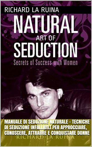 Amazon. Com: manuale di seduzione naturale tecniche di seduzione.