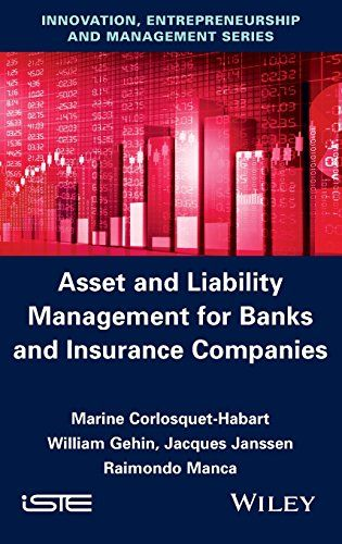 Download Pdf Asset And Liability Management For Banks And Insurance Companies Free Epub Mobi Ebooks Insurance Company Asset Liability Management Management
