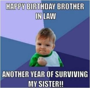 47 Super Ideas Birthday Quotes For Brother In Law Funny Birthday Brother In Law Birthday Wishes For Brother Brother Birthday Quotes