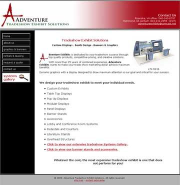 Adventure Tradeshow Exhibit Solutions at http://www.adventureexhibits.com. Hand-coded HTML design with search engine optimization and submission.