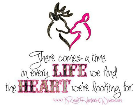 Real hunters wives | Finding love quotes, Country love ...