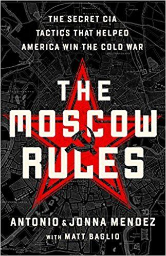 Pdf Download The Moscow Rules The Secret Cia Tactics That Helped