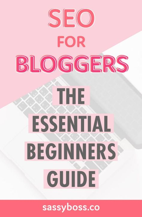 SEO for Bloggers – The Essential Guide