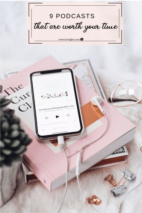 9 Podcasts that are worth listening to – love, igho –