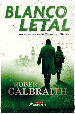 Blanco Letal Lethal White By Robert Galbraith 9788418173165 Penguinrandomhouse Com Books In 2021 Robert Galbraith Free Reading Got Books