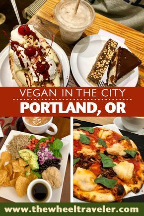 Vegan In The City Portland Oregon Vegetarian Travel Vegan Restaurants Vegan Travel