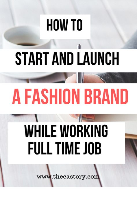 How to start and launch a fashion brand while working a full time job.