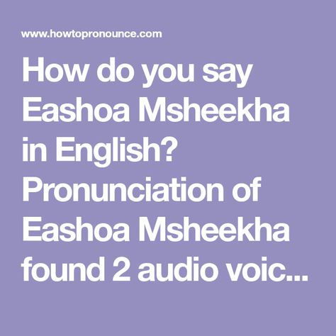 How Do You Say Eashoa Msheekha In English Pronunciation Of Eashoa