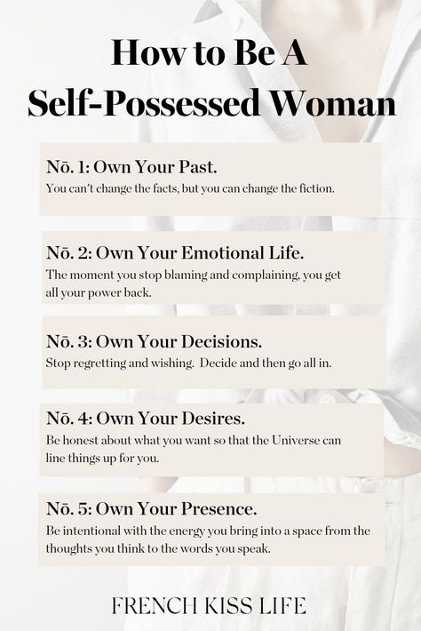 Check out the #frenchkisslife podcast episode about how to become a Self-Possessed Woman, because when you fully own something, you can change it.