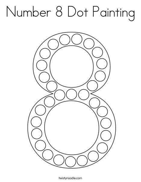 Number 8 Dot Painting Coloring Page Twisty Noodle Dot Painting Numbers Preschool Dots