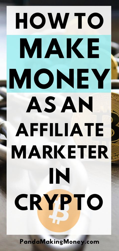 How to Make Money as an Affiliate Marketer in Crypto