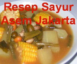 Resep Sayur Asem Jakarta Di 2020 Resep Sayuran Resep Masakan