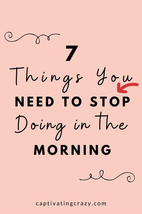 7 Habits you absolutely must stop if you want to have a productive day... do you do any of these 7 things in the morning? Click the pin to find out more... #habits #morning #morningmotivation #routine