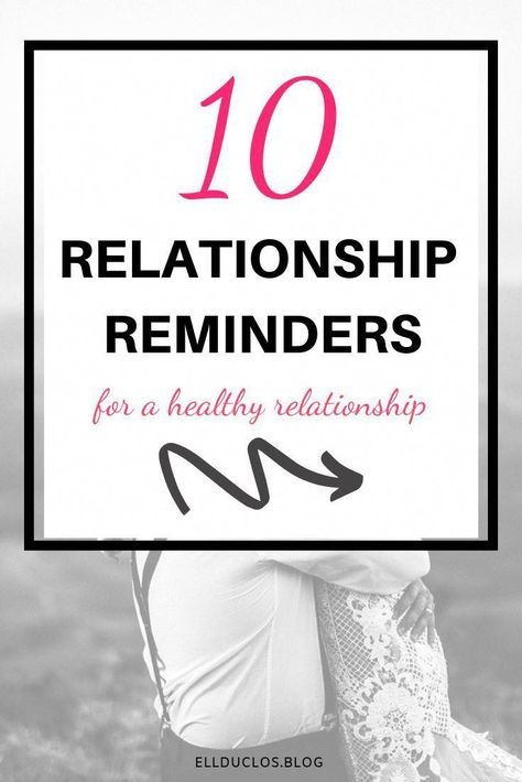 10 things to remember in a relationship to help you keep it healthy. #relationshipgoals #relationshiptips #relationshipadvice #datingtips #healthyrelationships #marriagetips #findinglove #healthyrelationshiphabits #relationshipsproblems
