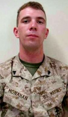 Marine Cpl. Christopher M. Monahan Jr., 25, of Island Heights, New Jersey. Died November 26, 2012, serving during Operation Enduring Freedom. Assigned to Combat Logistics Battalion 2, Combat Logistics Regiment 2, 2nd Marine Logistics Group, II Marine Expeditionary Force, Camp Lejeune, North Carolina. Died in Helmand Province, Afghanistan, when the truck in which he was riding struck an improvised explosive device.