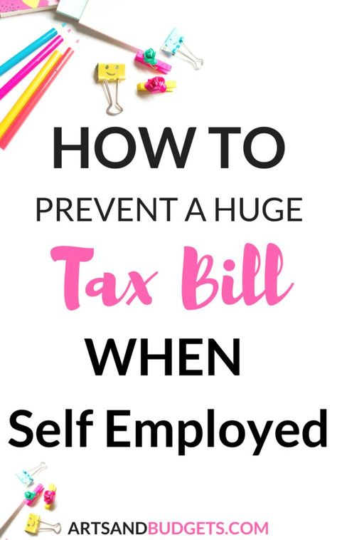 How To Prevent A Big Tax Bill While Being Self-Employed - Arts and Budgets - Finance tips, saving money, budgeting planner Small Business Tax, Starting A Business, Business Planning, Business Tips, Online Business, Business School, Etsy Business, Craft Business, Business Cards