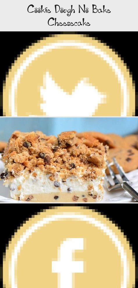 Cookie Dough No Bake Cheesecake - Cake #nobakecheesecakefilling Cookie Dough No Bake Cheesecake is a layered cheesecake dessert recipe made with raw cookie dough, cheesecake filling, and soft chocolate chip cookies. #dessert #cheesecake #cookies #cookiedough #nobake #FruitCheesecake #VeganCheesecake #CheesecakeBrownies #CheesecakeSansCuisson #NewYorkCheesecake