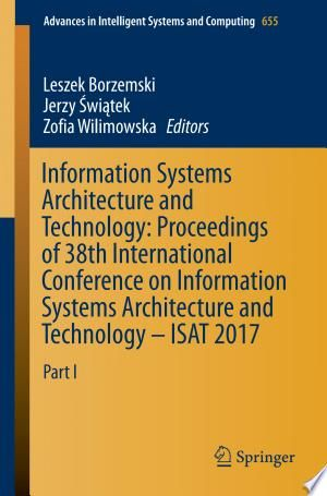 Information Systems Architecture And Technology Proceedings Of 38th International Conference On Information Sys System Architecture System Intelligent Systems