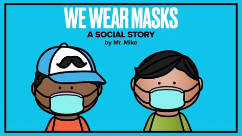 """""""We Wear Masks"""" Social Story by Mike McGovern Kindergarten Classroom, Classroom Activities, Preschool Activities, Classroom Setup, Google Classroom, Social Emotional Learning, Social Skills, Social Work, Social Stories Autism"""