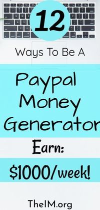 Top 12 Ways To Be A Paypal Money Generator At  Your Home In 2020!