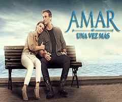 Amar Una Vez Más Capitulo 160 Te Amo Historia De Amor 25 De Abril