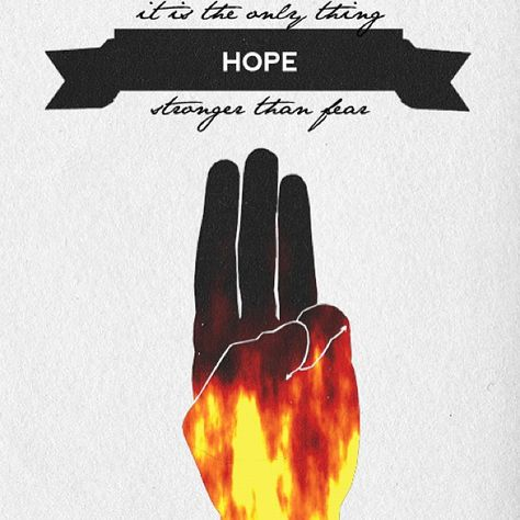 'Hope- the only thing stronger than fear,' -President Snow