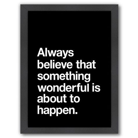"""Americanflat """"Always Believe"""" Framed Wall Art - motivational quotes - motivation products - Wisdom Quotes, True Quotes, Great Quotes, Quotes To Live By, Motivational Quotes, Inspirational Quotes, Fact Quotes, Awesome Quotes, Positive Affirmations"""