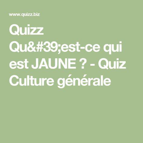 Quizz Quest Ce Qui Est Jaune Quiz Culture Générale