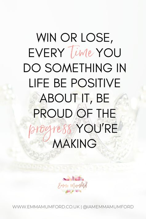 Win Or Lose Every Time You Do Something In Life Be Positive About