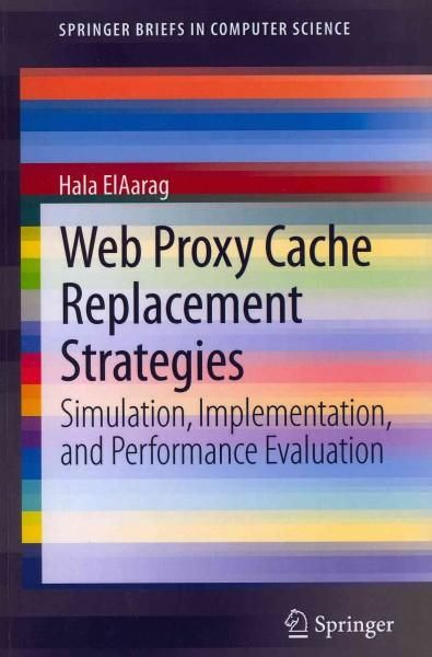 Web Proxy Cache Replacement Strategies Simulation, Implementation - performance evaluation