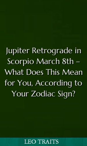 Jupiter Retrograde In Scorpio March 8th What Does This Mean For You According To Your Zodiac Sign Horoscopes Arie Zodiac Signs Zodiac Cusp Love Horoscope
