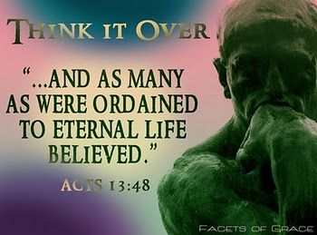 Think it over. The Bible screams the truth of predestination and God's sovereign choice.  Grace