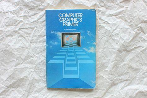 Computer Graphics Primer 1980 Freaks Geeks Primer Geek Stuff