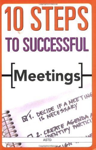 10 Steps to Successful Meetings by Editors of ASTD $1995 - how to create a agenda