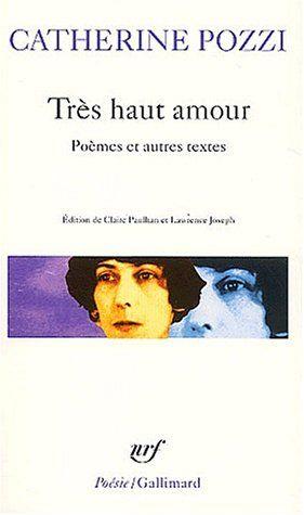 Amazon Fr Tres Haut Amour Poemes Et Autres Textes Catherine Pozzi Claire Paulhan Lawrence Joseph Livres Exes Books Ebook