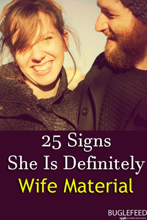 Here are 25 Signs if She Is doing than Definitely she is Wife Material ,Things girls do that make guys realize they are wife material