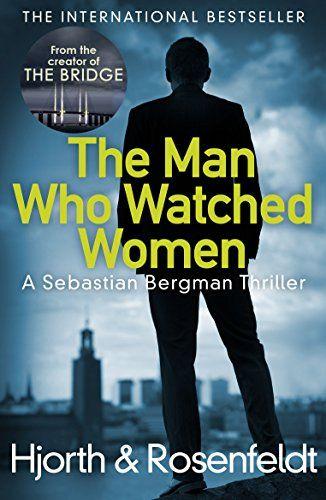 The Man Who Watched Women Scandinavian Crime Writing At Https Www Amazon Co Uk Dp B00tqdwihk Ref Cm Sw R Pi Dp U X Dt Womens Watches Books Books To Read