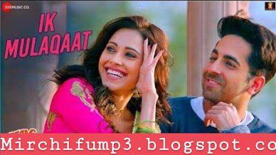 Mirchifump3 Ik Mulakaat Dream Girl Mp3 Song 128kbs Download Bollywood Music Videos Love Songs Hindi Bollywood Songs