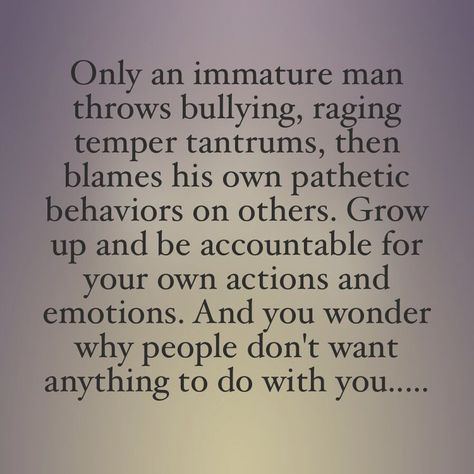 50+ Great Immature People Need To Grow Up Quotes - Paulcong